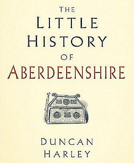 The Little History of Aberdeenshire - Mike Shepherd Reviews