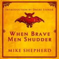When Brave Men Shudder: Duncan Harley Reviews.