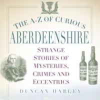 The A-Z Of Curious Aberdeenshire - Reviewed
