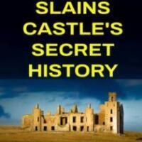 Slains Castle's Secret History -  Duncan Harley Reviews